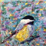 Chickadee, oil on canvas, 6 X 6 (c) Kathleen Hall